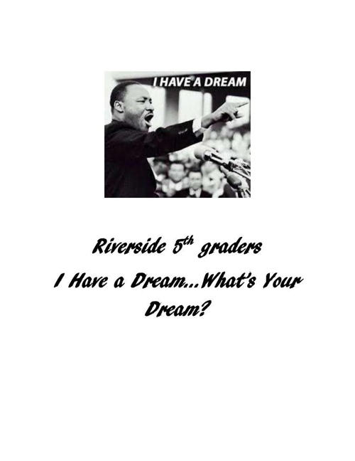 I Have a Dream - What's your dream?