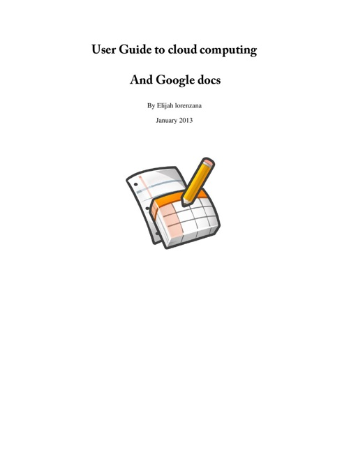 User Guide to cloud computing and Google docs