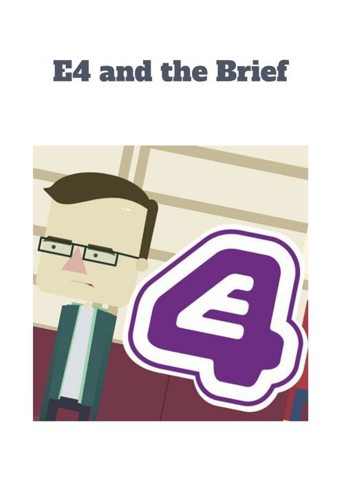 E4 and the Brief
