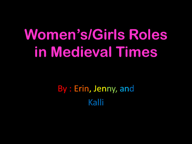 Women's/Girl's Roles in Medieval Times