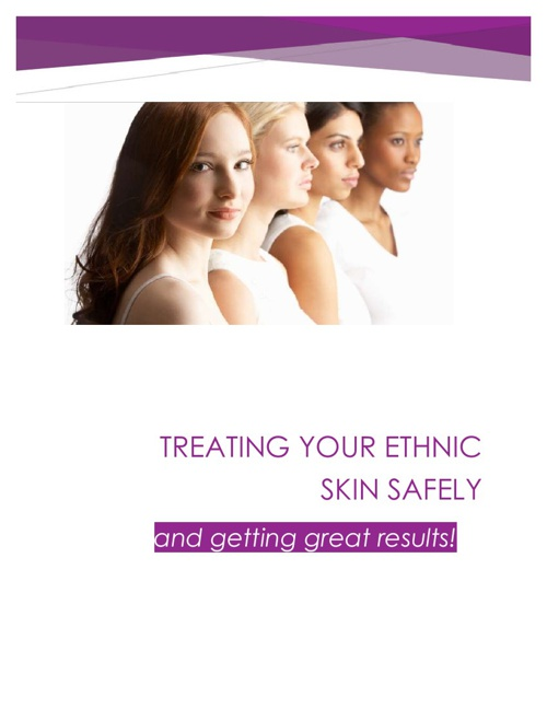 Treating Your Ethnic Skin Safely
