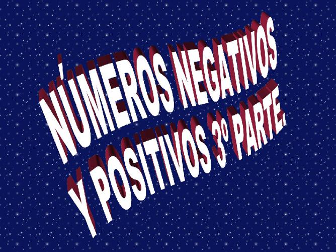 Números negativos y positivos 3º parte.