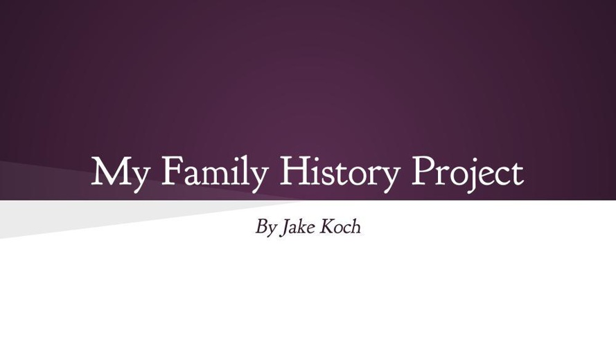 the history of jakob koch