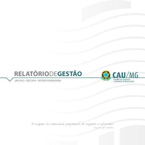 CAU/MG | RELATORIO DE GESTAO | JAN 2012 - DEZ 2014