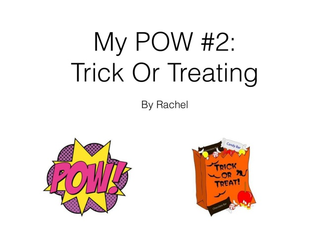 POW #2 Trick Or Treating