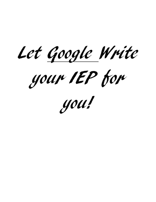 Let Google Write Your IEP for you!!