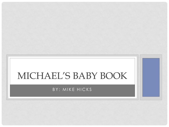Michael Hick's Baby Book