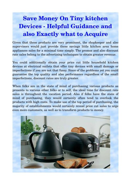 Save Money On Tiny kitchen Devices - Helpful Guidance and also E