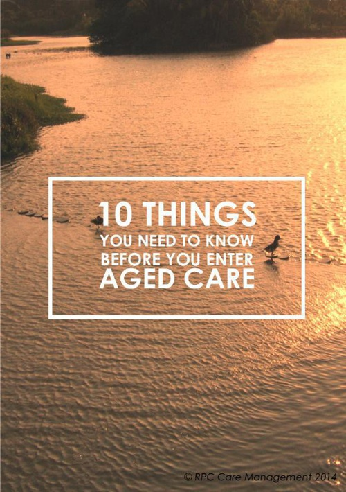 10 Things You Need To Know Before You Enter Aged Care