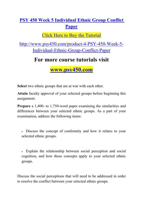 PSY 450 Week 5 Individual Ethnic Group Conflict Paper