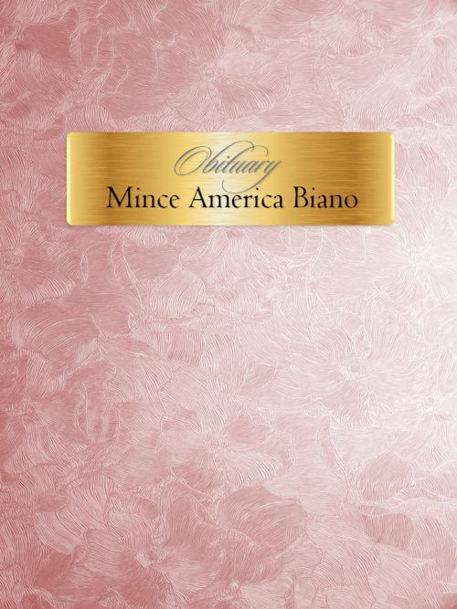 Obituary for Mince America Biano