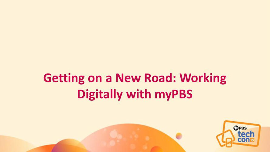 Getting on a New Road-Working Digitally with myPBS