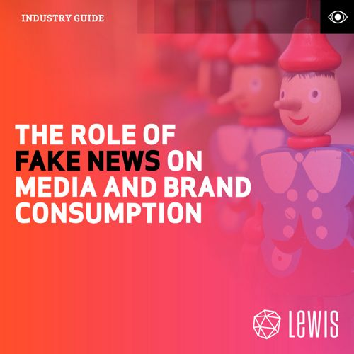 LEWIS - The Role of Fake News on Media and Brand Consumption