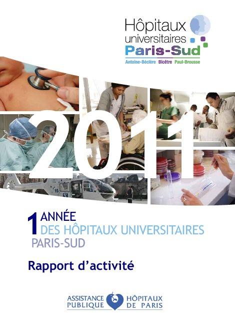 Rapport d'activité 2011 des Hôpitaux universitaires Paris-Sud