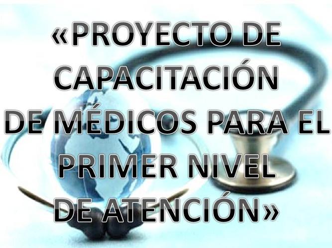 «PROYECTO DE  CAPACITACIÓN  DE MÉDICOS»