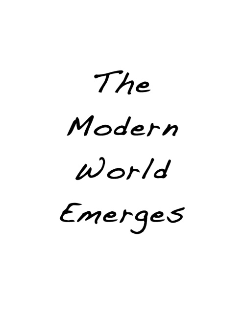 Humanities-The Modern World Emerges