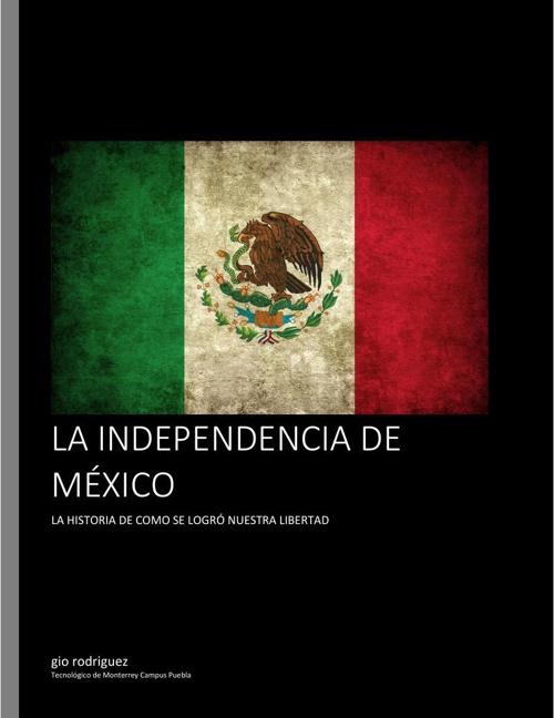Proyecto de historia entrega final Independencia de México