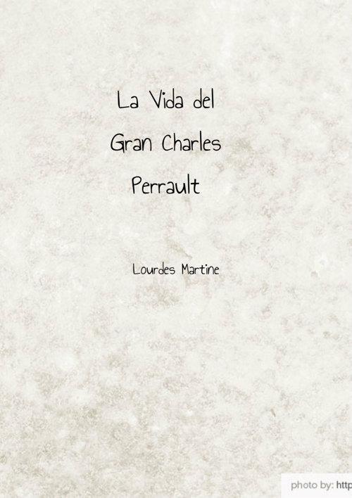 La vida del gran Charles Perrault