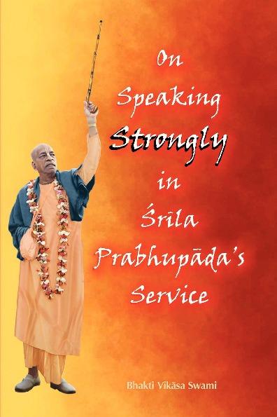 On Speaking Strongly in Srila Prabhupada's Service
