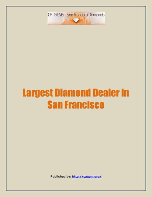 Largest Diamond Dealer in San Francisco