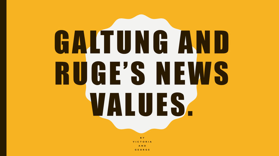 Galtung and Ruge's news values