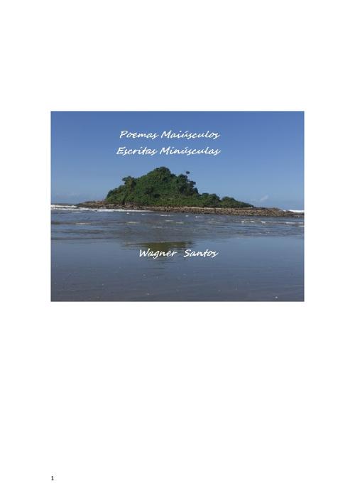 Poemas Maiúsculos, Escritos Minusculos