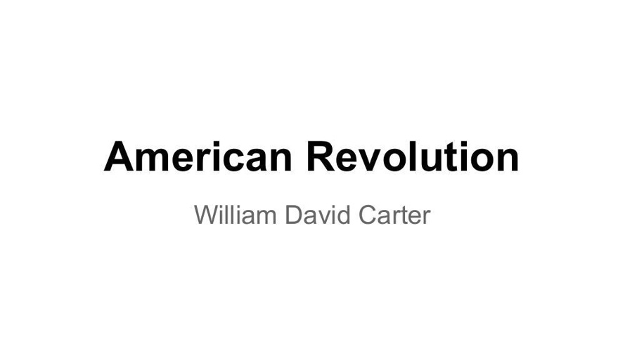 American Revolution - WilliamD Carter