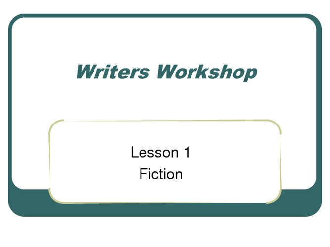 Writers Workshop - Lesson 1