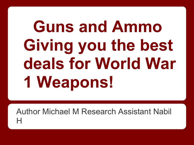 World War 1 Guns and Ammo Magazine