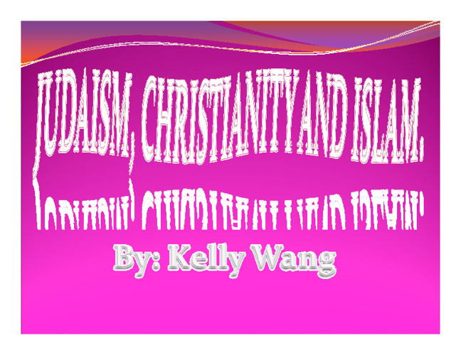 New FlipMiddle East Religions Compare/ Contrast- Kelly Wang 4