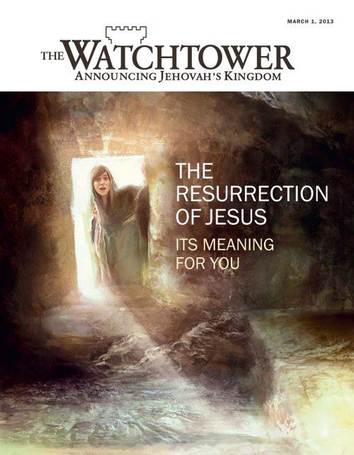 MARCH 2013 The Resurrection of Jesus—Its Meaning for You