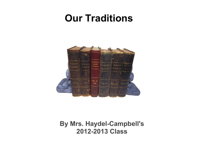 Our Traditions: 2012-2013