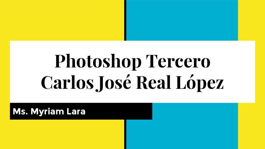 Photoshop Tercero Carlos José Real López