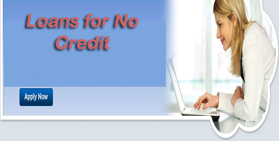 Loans for No Credit Available on Realistic Deal