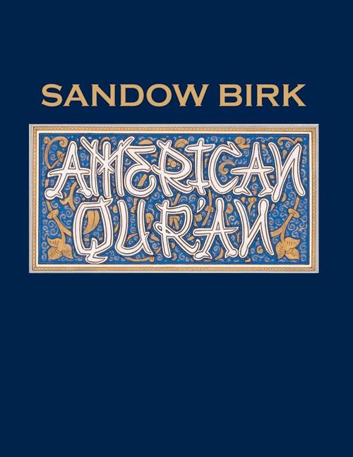 Sandow Birk: American Qur'an