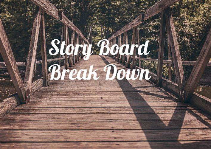 Story Board break down