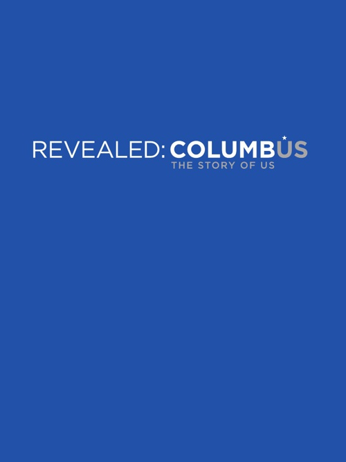 REVEALED:COLUMBUS: The Story of Us