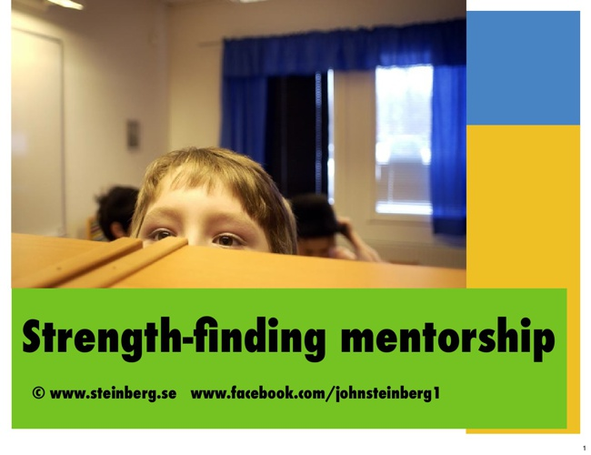 Strength based mentoring - slides from lecture
