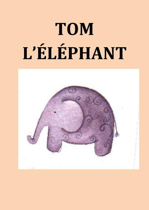 TOM L'ÉLÉPHANT