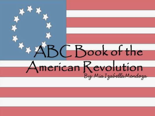 ABC Book of the American Revolution