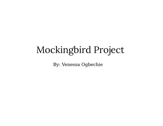 Mockingbird Project