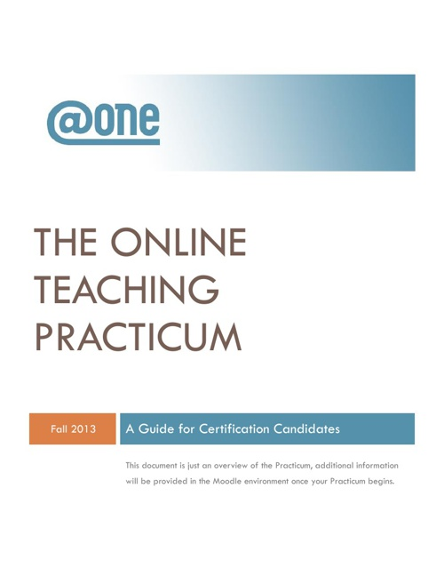 FA13 @ONE Online Teaching Certification Program: Practicum Guide