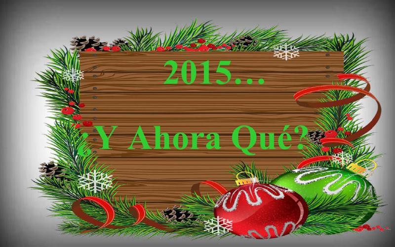 Copy of 2015 Y AHORA QUE