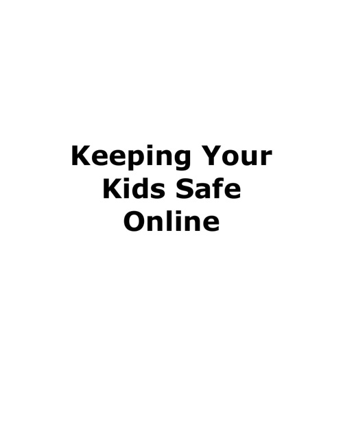 Internet Safety: Keeping Your Kids Safe Online
