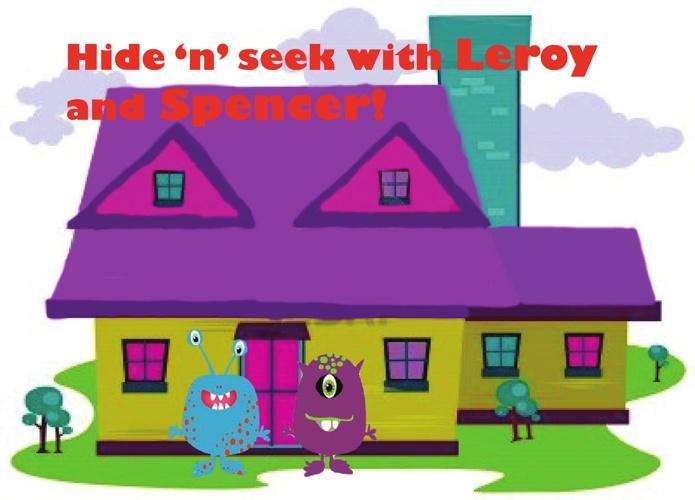 Hide'n' seek with Leroy and Spencer