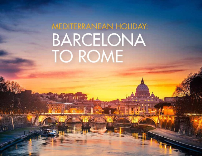 Mediterranean Holiday: Barcelona to Rome