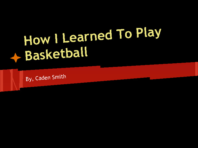 How I Learned To Play Basketball