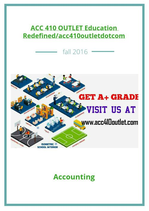 ACC 410 OUTLET Education Redefined/acc410outletdotcom