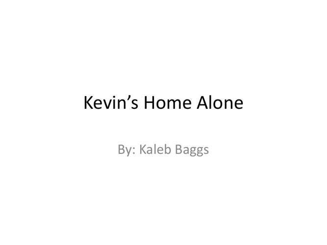 Kevin's Home Alone