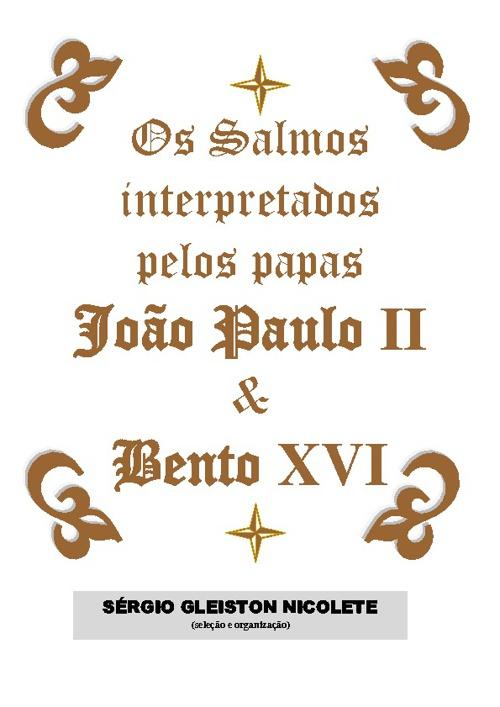 Os salmos interpretados pelos papas João Paulo II e Bento XVI